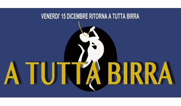 VENERDI' 15 DICEMBRE A TUTTA BIRRA...